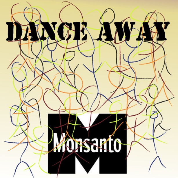 Dance Away Monsanto